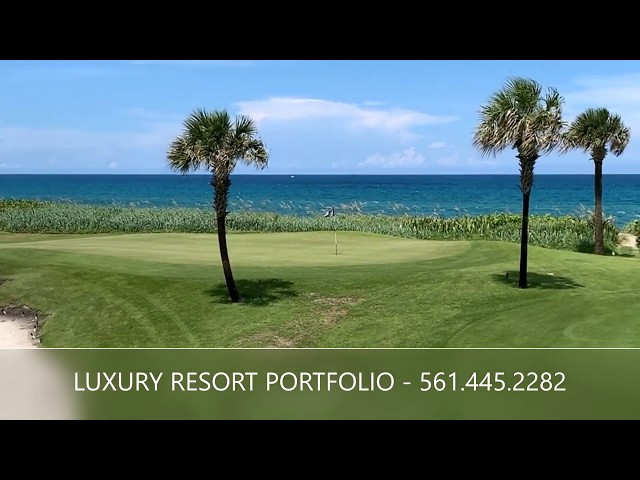 Boca Raton Oceanfront Golf Course Real Estate Video - Luxury Resort Portfolio