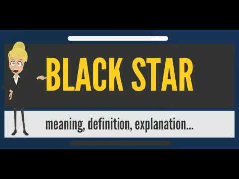 What is BLACK STAR? What does BLACK STAR mean? BLACK STAR meaning, definition & explanation