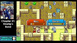 "Let's Play GBA Fire Emblem: Chapter 21 - ""Kinship's Bond""  Walkthrough with Abdallah"