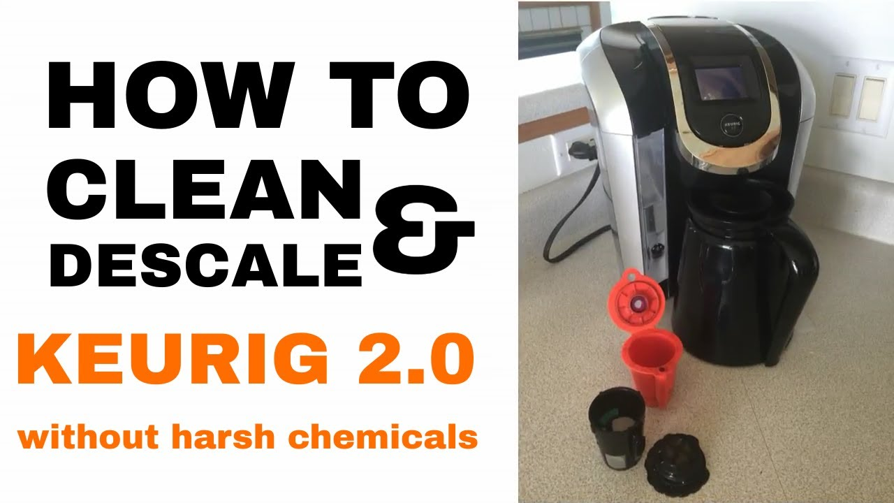 Keurig 2 0 How To Clean Descale A Machine With Vinegar No Descaling Solution