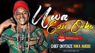 CHIEF ONYENZE NWA AMOBI | UWA EZU OKE - Nigerian Highlife Music