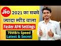 Jio Faster Internet 79MB/s 2021 || Net Speed Badhaye 79MB/s Jio APN Settings | Jio Network Problem
