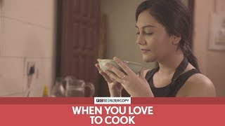FilterCopy | When You Love To Cook | Ft. Shreya Chakraborty