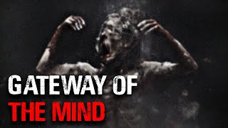 Gateway of the Mind - A Classic Creepypasta Story