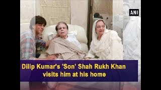 Dilip Kumar's 'Son' Shah Rukh Khan visits him at his home - Bollywood News