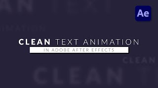 How To Create a Simple but Professional Text Animation in After Effects