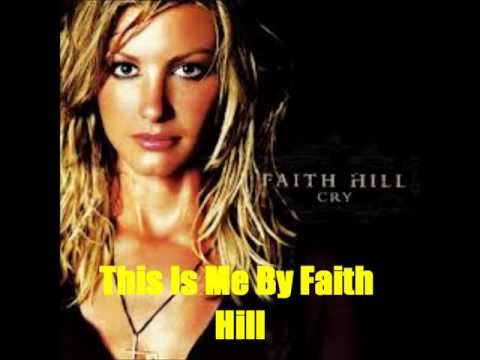 This Is Me By Faith Hill *Lyrics in description*