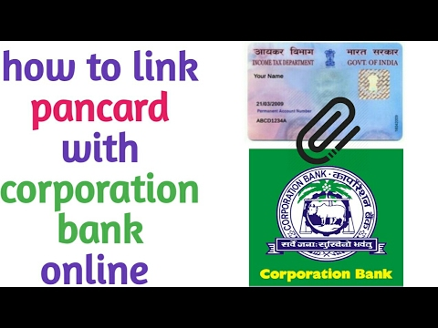 HOW TO LINK PANCARD WITH CORPORATION BANK ONLINE ..