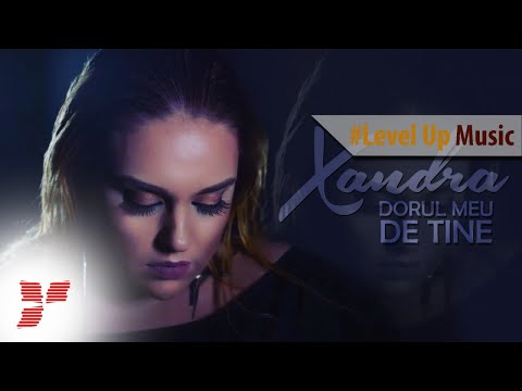 Xandra - Dorul meu de tine || #Level Up Music