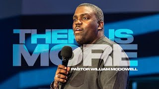 WILLIAM MCDOWELL | THERE IS MORE | BOLD CONFERENCE NIGHT TWO