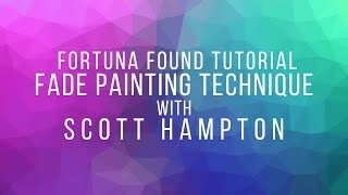 Fade Painting Technique - Tutorial with Scott Hampton