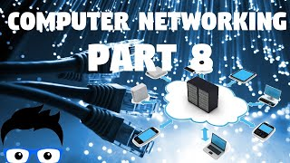 Computer Networking - Part 8 2019 (Network+ Full Course)