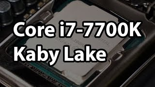 the intel core i7 7700k review kaby lake and 14nm