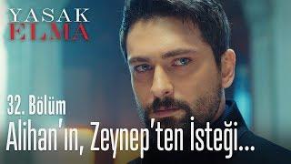 Alihan'ın Zeynep'ten isteği - Yasak Elma 32. Bölüm