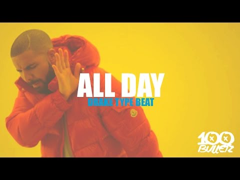 *SOLD* Drake Type Beat 2016 - All Day (Prod. By 100 Bulletz)