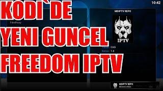 KODI`DE YENI GUNCELLENEN FREEDOM IPTV `NIN YUKLEME VE TANITIMI