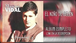 03 MARCOS VIDAL - EL NIÑO DE BELEN (descargar album)