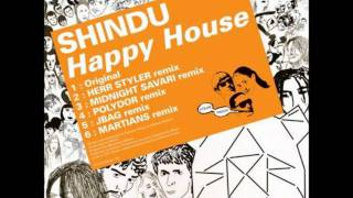 Shindu - Happy House (Martians Remix)