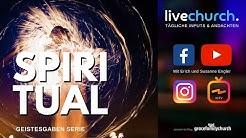Spiritual | 23.6.2020 | Du bist für die Geistesgaben bereit