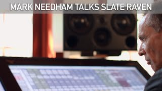 Top Mixer Mark Needham Talks About His Dual Slate RAVEN MTX