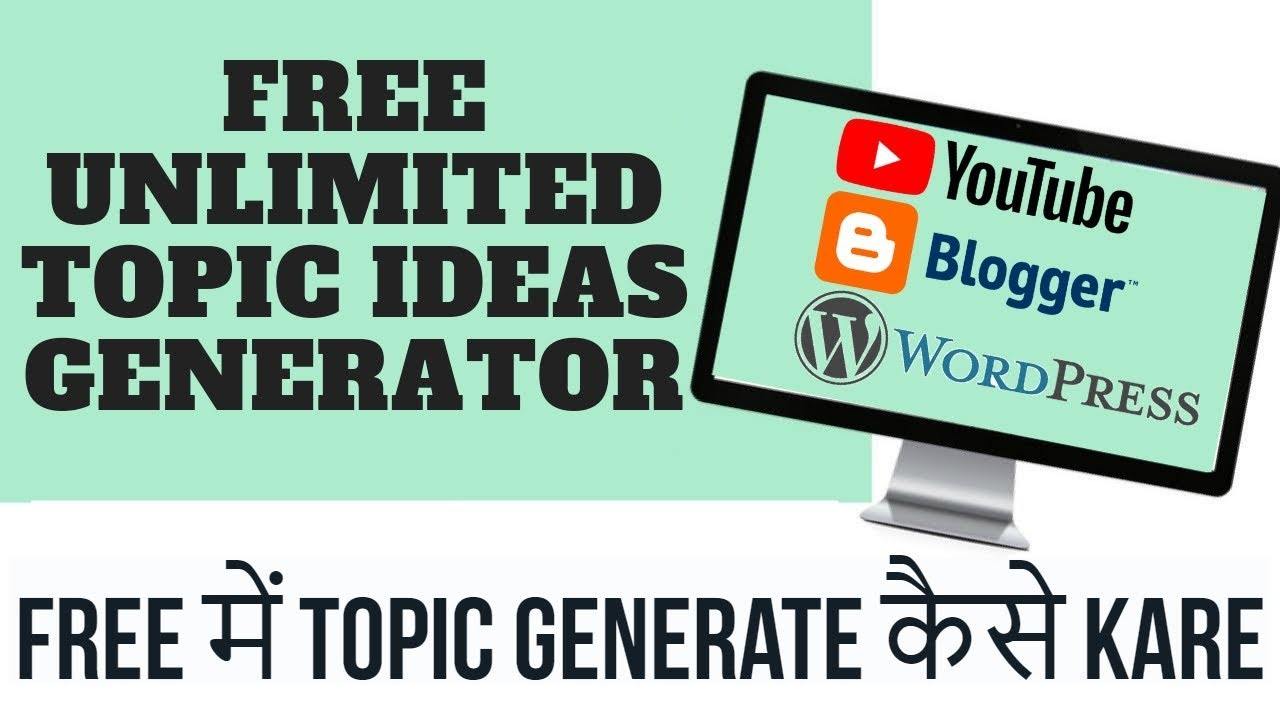 Free unlimited topic ideas generator for your blogger blog post wordpress and youtube videos