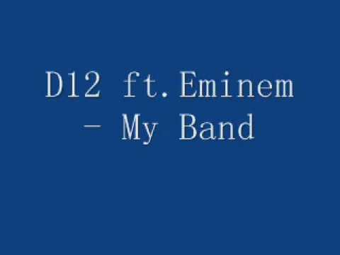 eminem and d12 my band