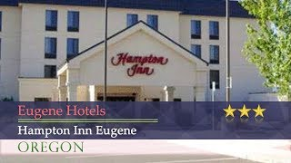 Hampton Inn Eugene - Eugene Hotels, Oregon