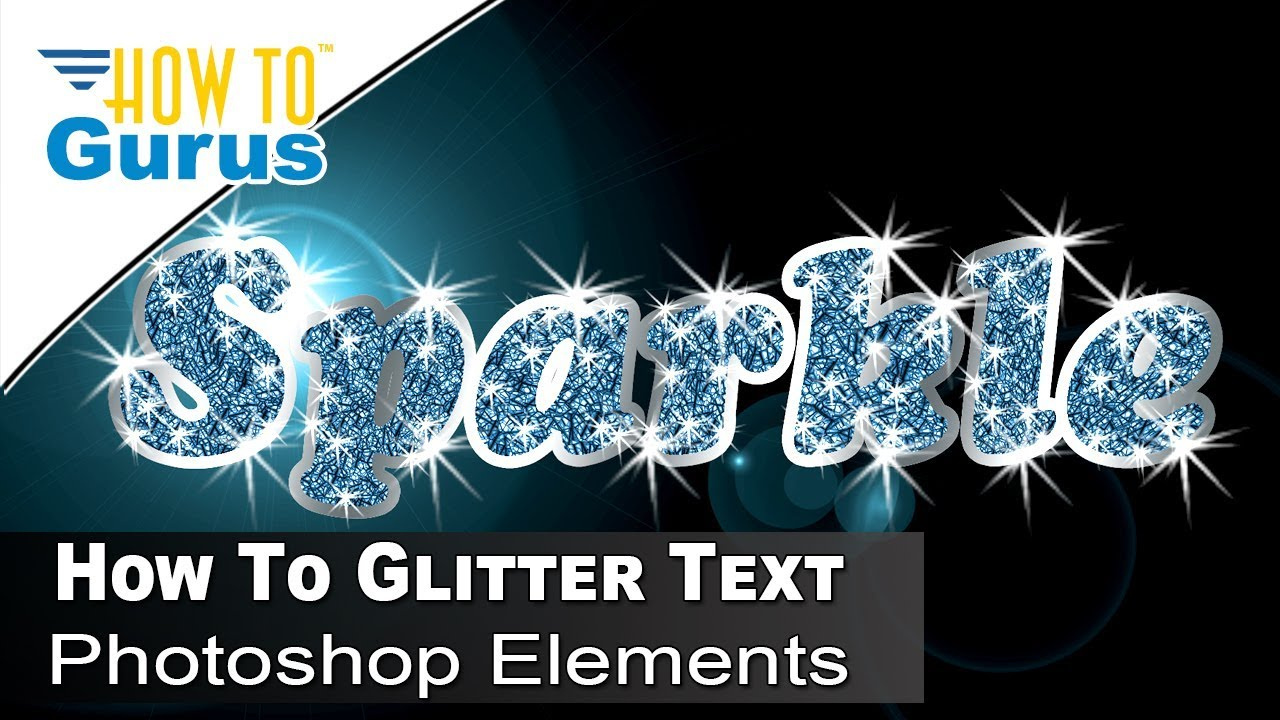 How to Photoshop Elements Glitter Filled Sparkle Effect Text Font Tutorial