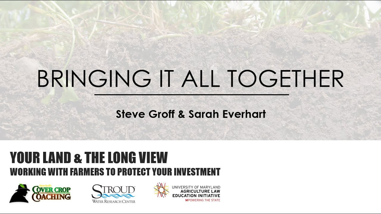 Your Land and the Long View- Working with Farmers to Protect Your Investment (Part 3, 41:55)