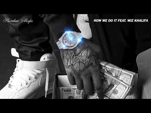 Shoreline Mafia - How We Do It (feat. Wiz Khalifa) [Official Audio]