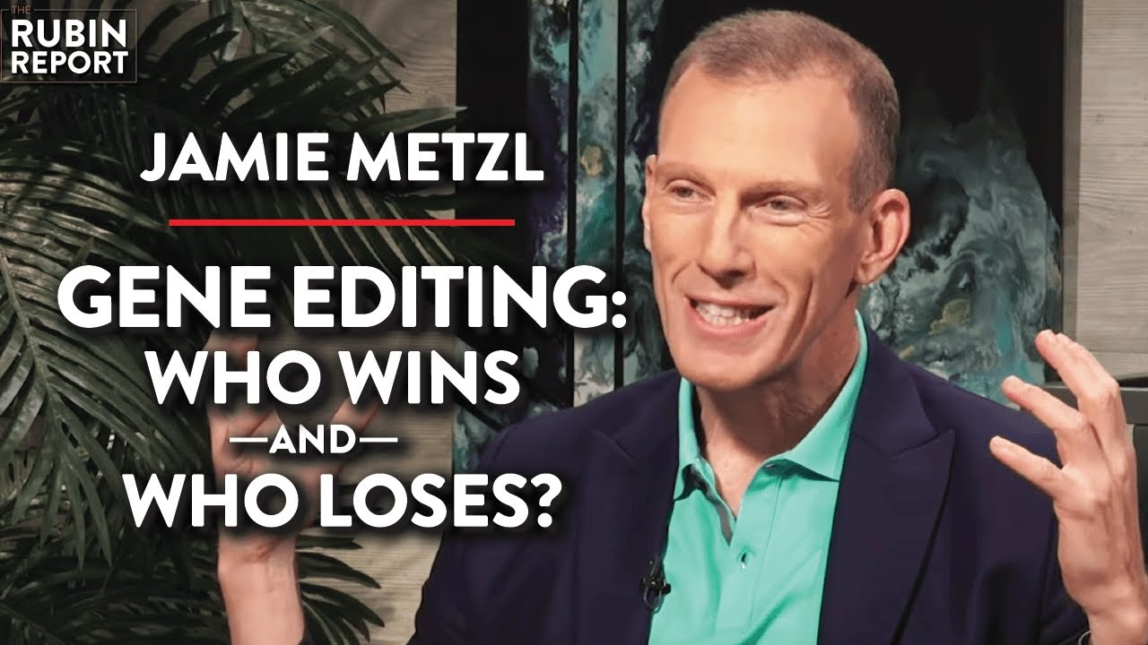 The TRUTH about Gene Editing (Pt. 2) | Jamie Metzl | TECH | Rubin Report