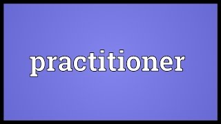 Practitioner Meaning