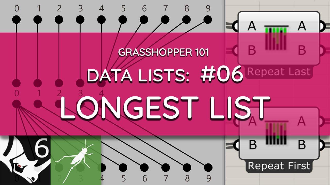 Grasshopper 101: Data Lists   #06 Longest List   Data List Matching