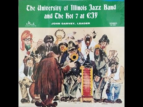 University Of Illinois Jazz Band & The Hot 7 At College Jazz Festival 1970 FULL ALBUM