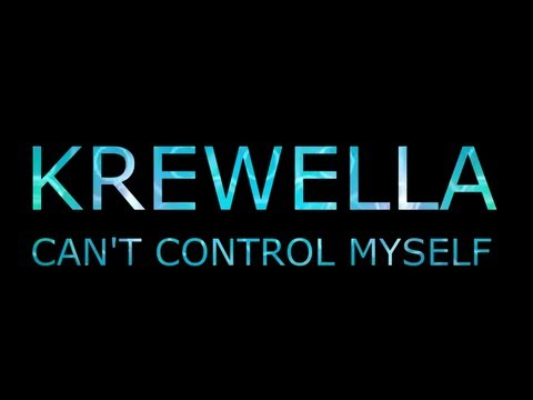 【Lyrics】Cant Control Myself  Krewella