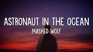 Masked Wolf - Astronaut In The Ocean (Lyrics) (tiktok Song)
