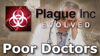 Plague Inc: Custom Scenarios - Poor Doctors