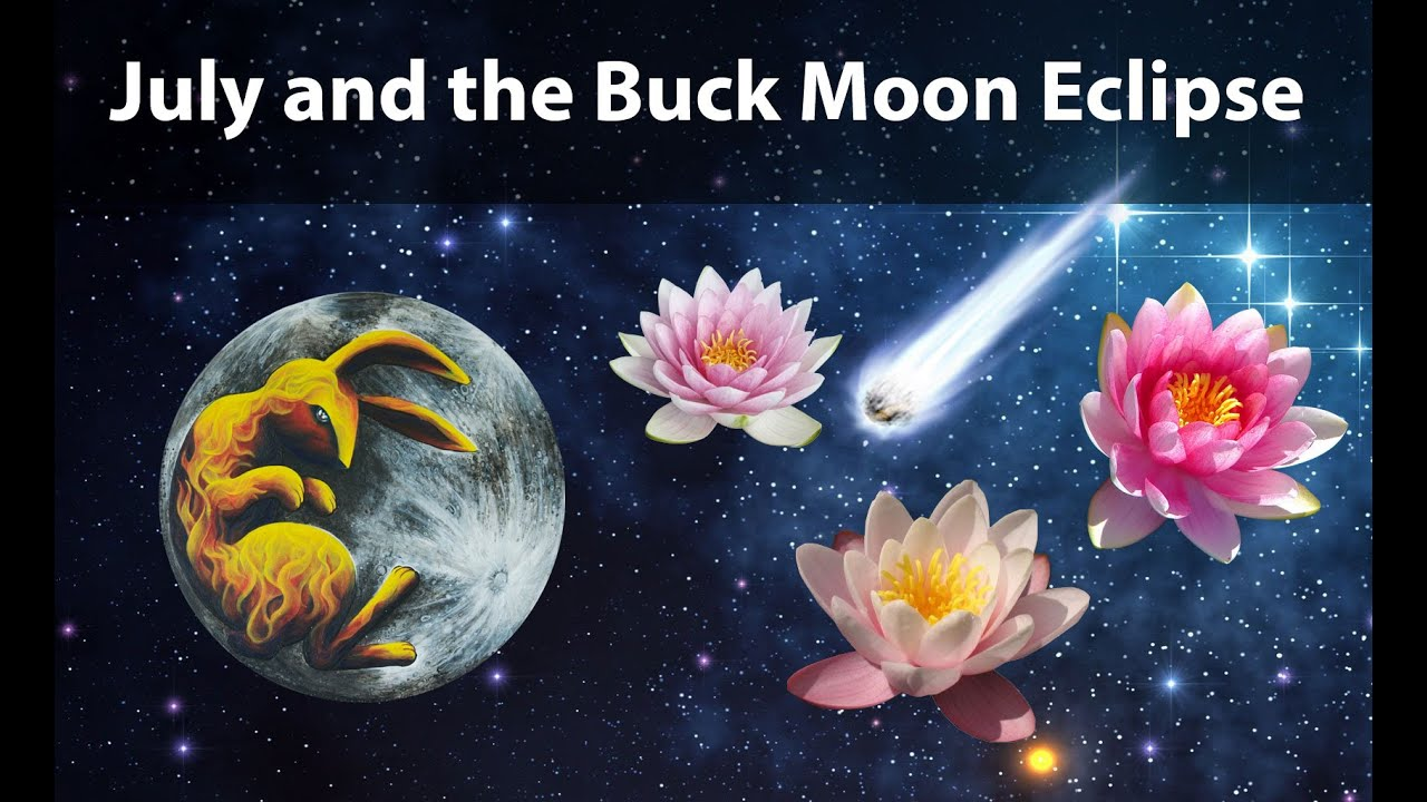 July and the Buck Moon Eclipse - What Awaits the World?