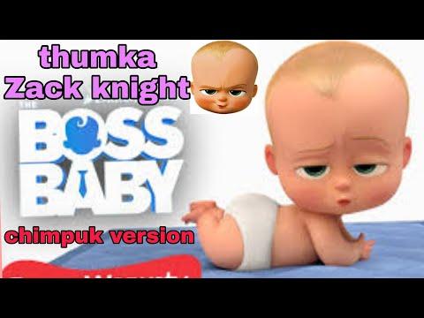 Thumka ft.Zack Knight chimpuk version baby boss thumbnail