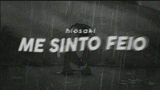 Hiosaki - Me sinto feio (Legendado)