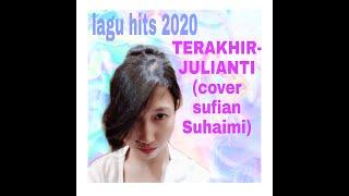 SUFIAN SUHAIMI-TERAKHIR (COVER JULIANTI)