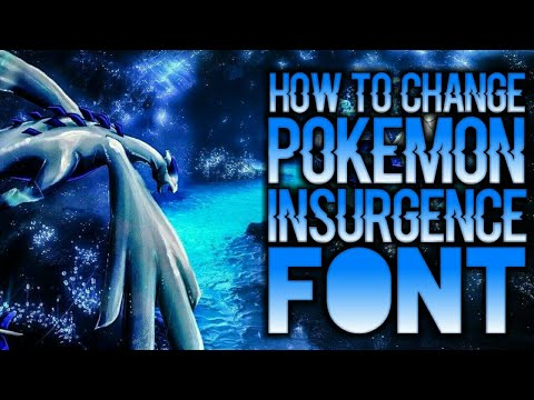 How To Change Pokemon Insurgence Font