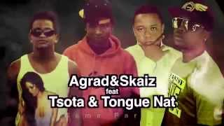 AGRAD amp; SKAIZ FEAT TSOTA amp; TONGUENAT GAME PARTY HD rad niaina