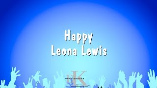 Happy - Leona Lewis (Karaoke Version)