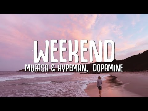 Mufasa & Hypeman & Dopamine - Weekend mp3 baixar