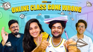 Online Classes Gone Wrong | Ft. Anushka Sharma, Alam Khan & Ritik Ghansani