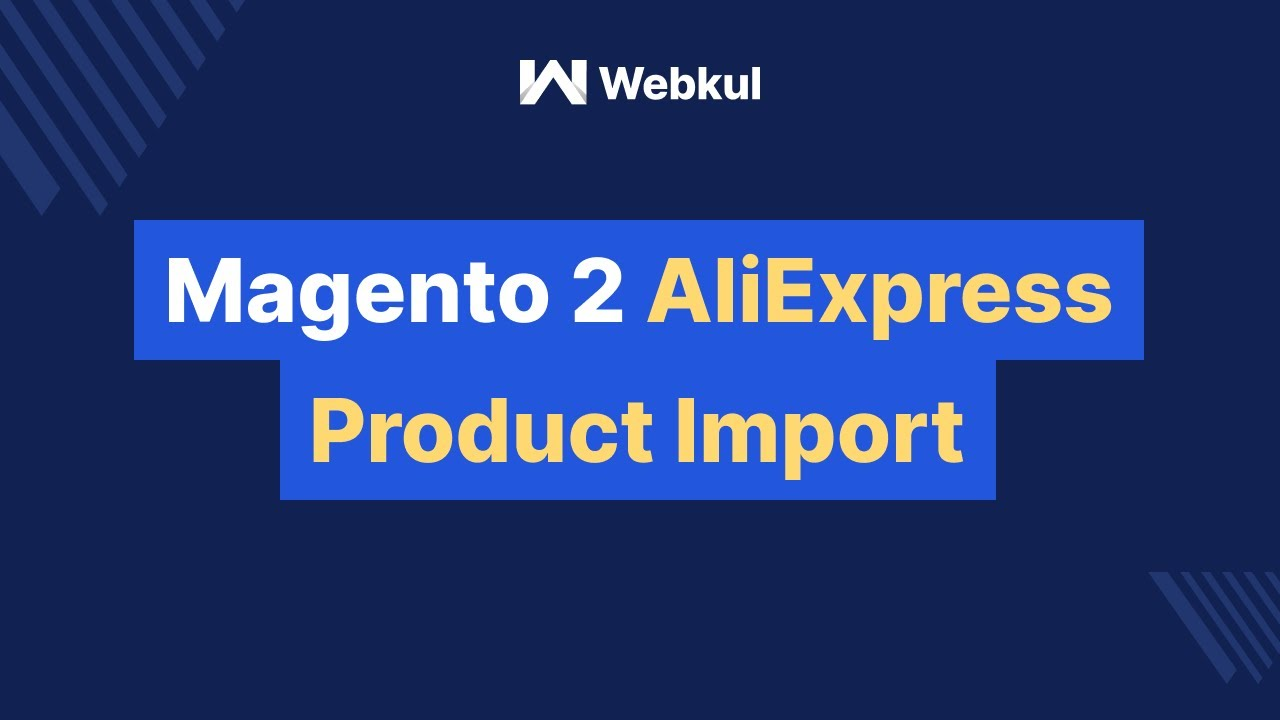 Magento 2 AliExpress Product Import | Order Automation Extension