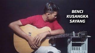 Benci Ku Sangka Sayang - Sonia   Fingerstyle Guitar Cover + Lirik
