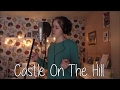 Download Ed Sheeran - Castle On The Hill (Acoustic) | Lissy's Music Cover MP3 song and Music Video