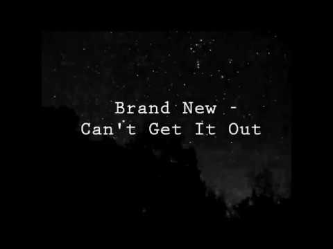 Brand New - Can't Get It Out (Lyrics)
